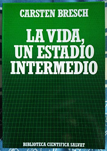 La vida, un estadio intermedio