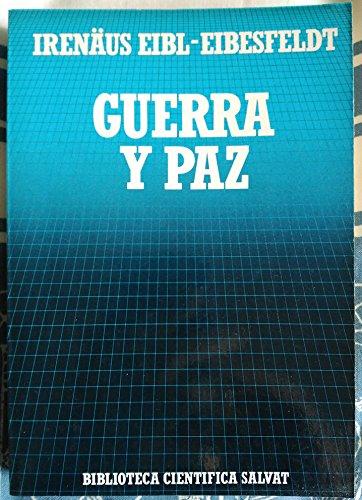 9788434584402: GUERRA Y PAZ. Una vision de la etologia
