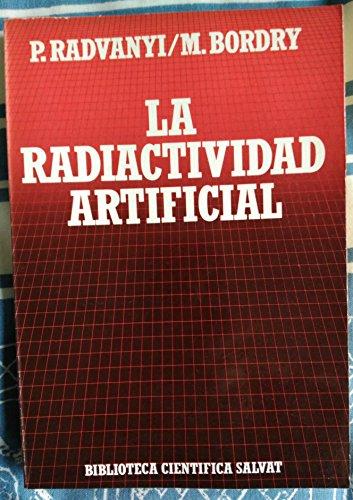 9788434584471: La radiactividad artificial