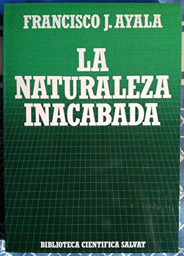 9788434584549: La naturaleza inacabada. Ensayos entorno a la evolución.