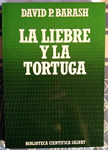 La Liebre y La Tortuga: David P. Barash