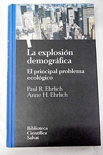 9788434588837: La explosión demográfica. El principal problema ecológico