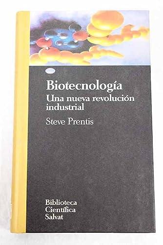 Biotecnologia : una nueva revolución industrial: Prentis, Steve