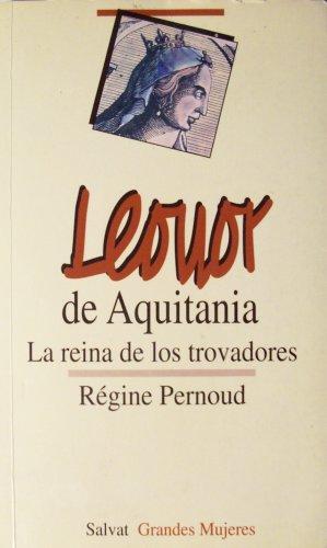 9788434592001: Leonor de aquitania, la Reina de los trovadores
