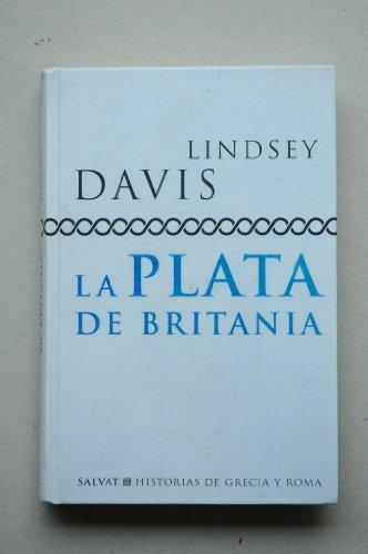 9788434598522: La plata de Britania / Lindsey Davis ; [traducción Horacio González Trejo]