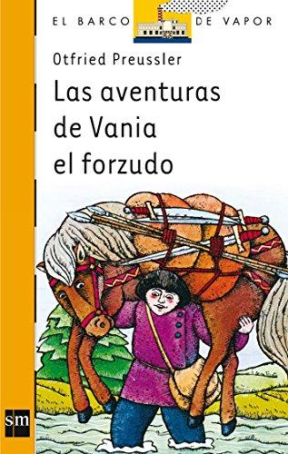9788434808201: Las aventuras de Vania el forzudo: 1 (El Barco de Vapor Naranja)