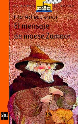 9788434808867: El mensaje de Maese Zamaor/ The Message of Master Zamaor (Coleccion El Barco De Vapor, 13) (Spanish Edition)