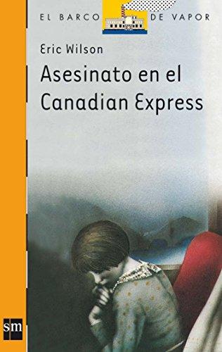 9788434811218: Asesinato en el canadian express/ Murder on the canadian express (El barco de vapor) (Spanish Edition)