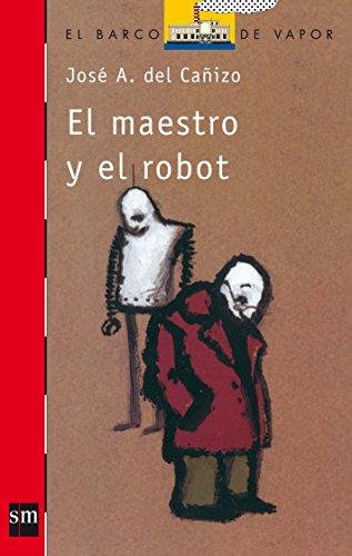 9788434812444: El maestro y el robot (Barco de Vapor Roja)