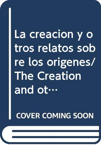 La creacion y otros relatos sobre los origenes/ The Creation and other Stories about the Origins (La Biblia: Historia De Un Pueblo/the Creation) (Spanish Edition) (8434812452) by Enrico Galbiati; Elio Guerriero; Antonio Sicari