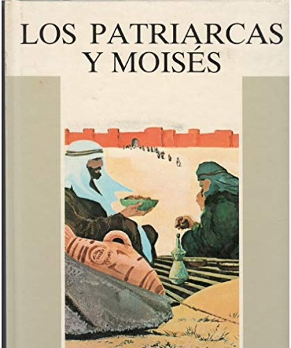 Los patriarcas y Moises/ Patriarchs and Moses (La Biblia: Historia De Un Pueblo/the Patriarchs and Moses) (Spanish Edition) (8434812460) by Enrico Galbiati; Elio Guerriero; Antonio Sicari