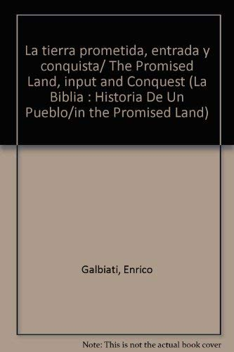 9788434812680: La tierra prometida, entrada y conquista/ The Promised Land, input and Conquest (LA BIBLIA : HISTORIA DE UN PUEBLO/IN THE PROMISED LAND) (Spanish Edition)
