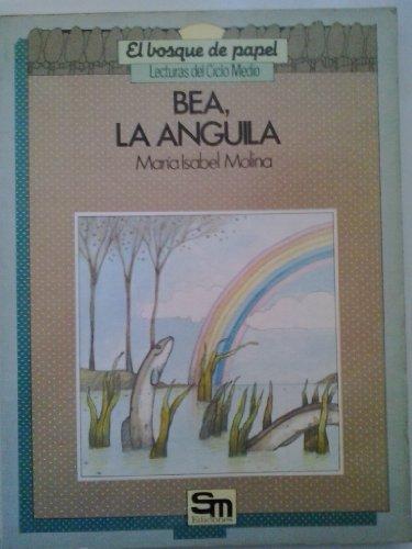 9788434813762: Bea, la anguila.Premio Ministerio de Cultura, 1985