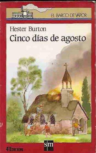 9788434814547: Cinco Dias De Agosto (El Barco De Vapor. R)