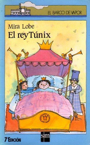 9788434815049: Rey tunix, el (Barco De Vapor Azul)