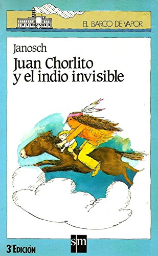 Juan Chorlito Y El Indio Invisible/Juan the Scatterbrained and the Invisible Indian (Spanish ...