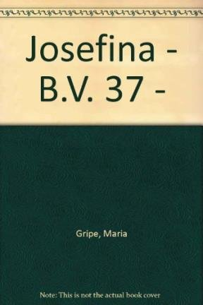 Josefina - B.V. 37 - (Spanish Edition) (8434817802) by Gripe, Maria