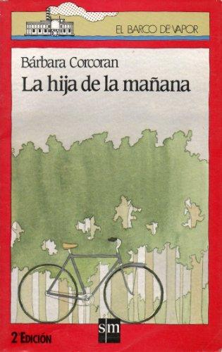 9788434819795: LA Hija De LA Manana (Spanish Edition)