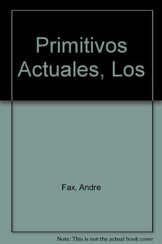 9788434819849: Primitivos actuales - la prehistoria, hoy
