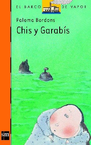 9788434822061: Chis y Garabis / Chis and Garabis (El Barco De Vapor / the Steamboat) (Spanish Edition)
