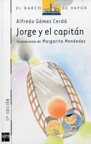 9788434823525: Jorge y el capitán (Barco de Vapor Blanca)