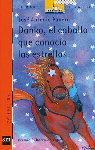 9788434824300: Danko, el caballo que conocía las estrellas (El Barco de Vapor Naranja)
