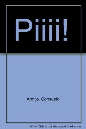 Piiii! (Spanish Edition): Armijo, Consuelo