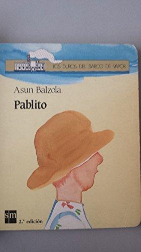 Duros del Barco de Vapor - Pablito (Spanish Edition): Balzola, Asun