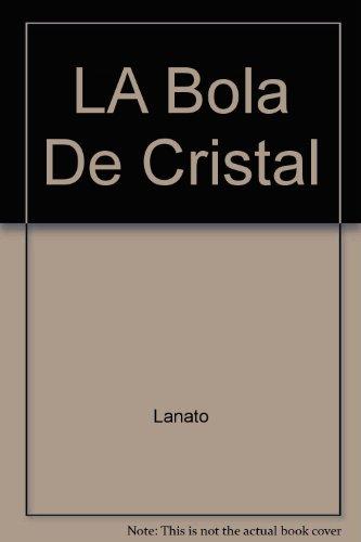 La bola de cristal,: Lobato, Arcadio seud.