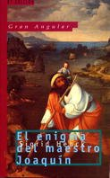 9788434829633: El enigma del maestro Joaquin/ The Enigma of Master Joachim (Gran angular/ Big Angular) (Spanish Edition)