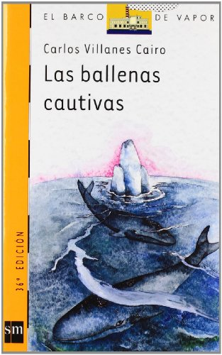 9788434829671: Las ballenas cautivas/ The Captured Whales (El barco de vapor: Serie naranja/ The Steamboat: Orange Series) (Spanish Edition)
