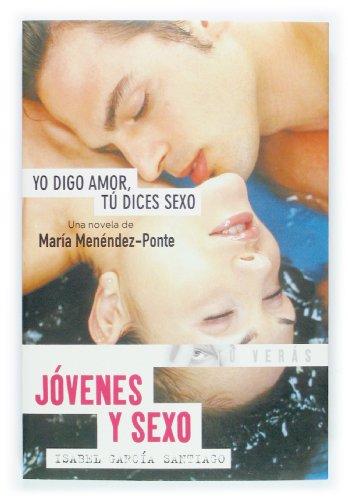 Yo digo amor tu dices sexo /: Maria Menendez-Ponte