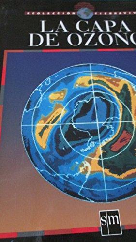 9788434832602: La capa de ozono: La Capa Del Ozono (Ecoleccion tierraviva)