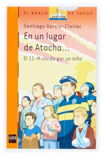 En un lugar de Atocha / In a Place of Atocha (El Barco De Vapor / the Steamboat) (Spanish...