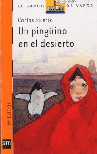 9788434834811: Un pingüino en el desierto (Barco de Vapor Naranja)