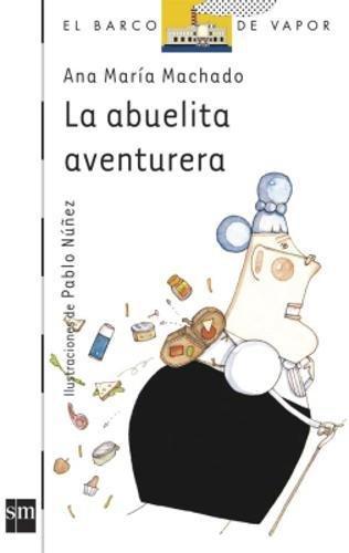 La abuelita aventurera/ The adventurous grandmother (El: Machado, Ana Maria