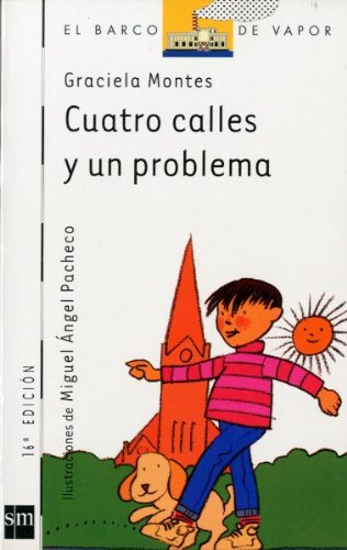 9788434837133: Cuatro calles y un problema/ Four Blocks and One Problem (El barco de vapor) (Spanish Edition)