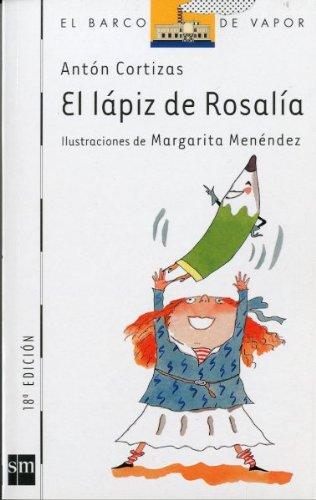 9788434837706: El Lapiz De Rosalia/ Rosalia's Pencil (El Barco De Vapor) (Spanish Edition)