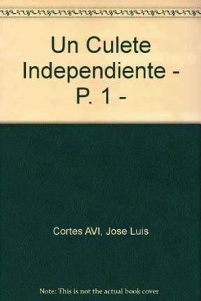 9788434837973: Un Culete Independiente - P. 1 - (Spanish Edition)