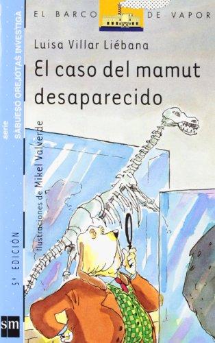 9788434838062: El caso del mamut desaparecido (Barco de Vapor Azul)