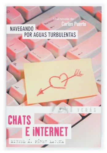 9788434838192: Navegando por aguas Turbulentas / Navigating through Turbulent Waters: Chats E Internet / Chats (Tu Veras / You Will See) (Spanish Edition)