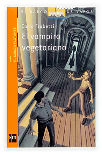 9788434840645: El vampiro vegetariano / The Vegetarian Vampire (El Barco De Vapor: El Mundo Flotante / the Steamboat: the Floating World) (Spanish Edition)
