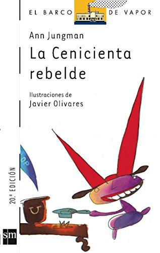 9788434840959: La Cenicienta rebelde (El Barco de Vapor Blanca)