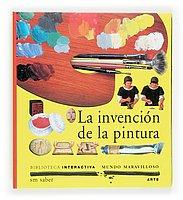9788434841109: La invencion de la pintura/ The invention of paint (Mundo maravilloso) (Spanish Edition)