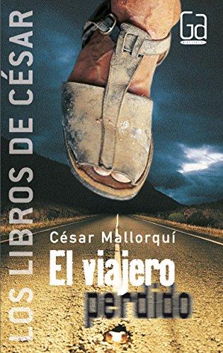 9788434841284: El viajero perdido / The Lost Traveler (Los Libros De Cesar / the Books of Cesar) (Spanish Edition)
