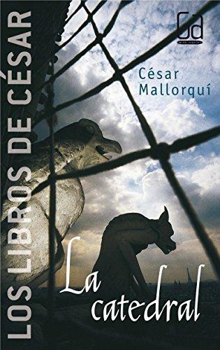 9788434841307: La catedral: Los libros de C�sar Mallorqu�