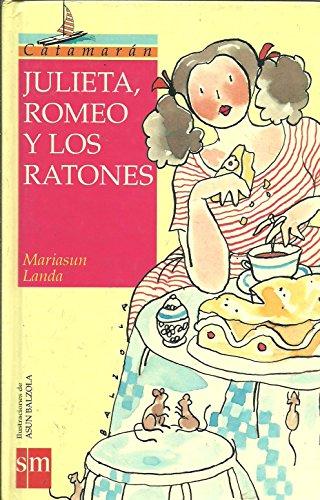 9788434842977: Julieta, Romeo Y Los Ratones