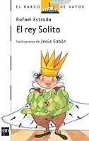 9788434843547: El rey Solito (Barco de Vapor Blanca)