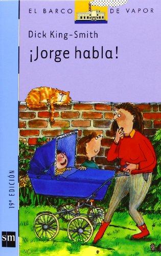 9788434844018: Jorge habla!/ George Speaks! (El Barco De Vapor: Serie Azul/ The Steamboat: Blue Series) (Spanish Edition)