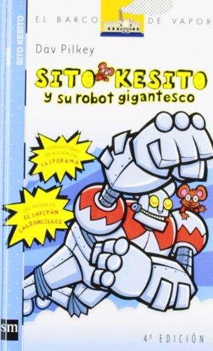 9788434844513: Sito Kesito y su robot gigantesco (Barco de Vapor Azul)